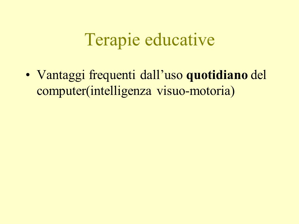 Terapie educative Vantaggi frequenti dall'uso quotidiano del computer(intelligenza visuo-motoria)