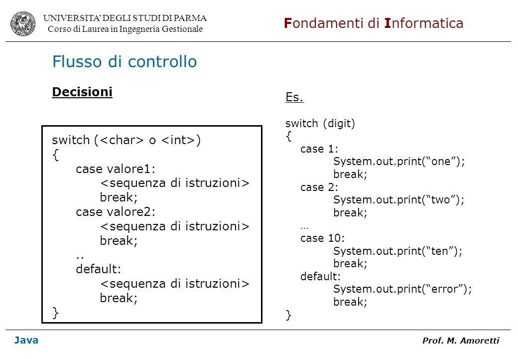 Flusso di controllo Decisioni Es. switch (<char> o <int>)