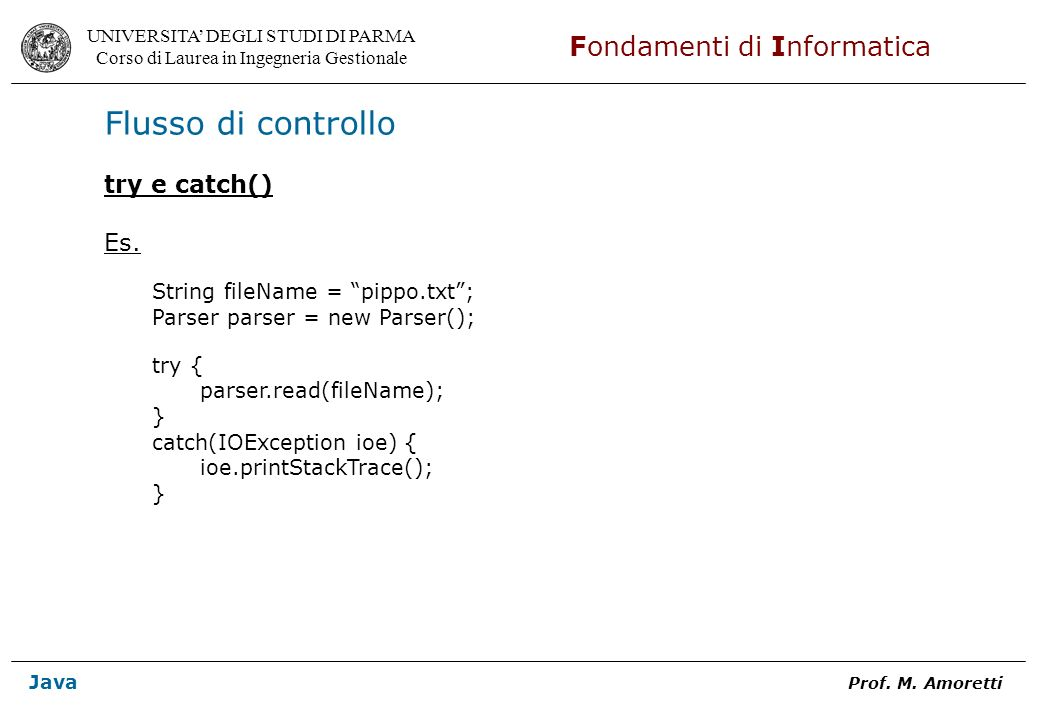 Flusso di controllo try e catch() Es. String fileName = pippo.txt ;