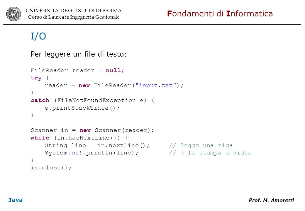 I/O Per leggere un file di testo: FileReader reader = null; try {