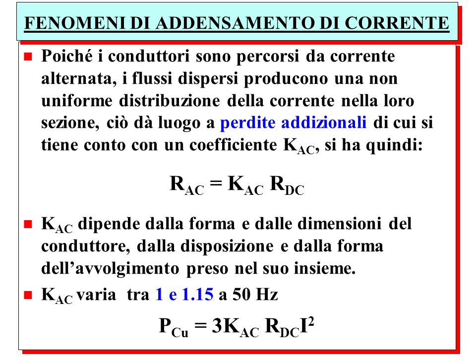 FENOMENI DI ADDENSAMENTO DI CORRENTE