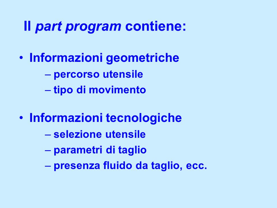 Il part program contiene: