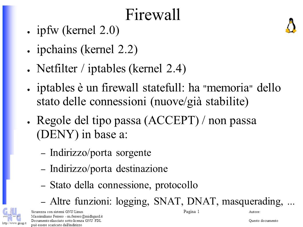 Firewall ipfw (kernel 2.0) ipchains (kernel 2.2)