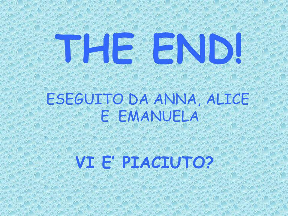 THE END! ESEGUITO DA ANNA, ALICE E EMANUELA VI E' PIACIUTO