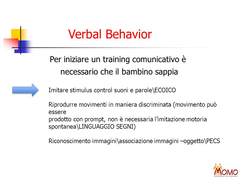 Verbal Behavior Per iniziare un training comunicativo è