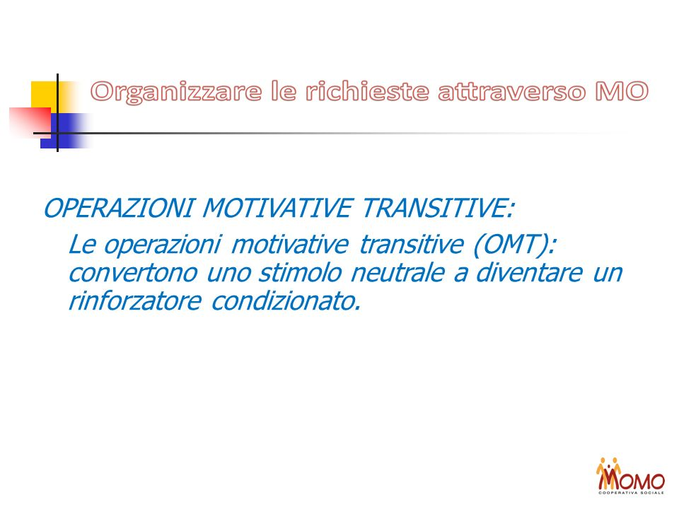 OPERAZIONI MOTIVATIVE TRANSITIVE: