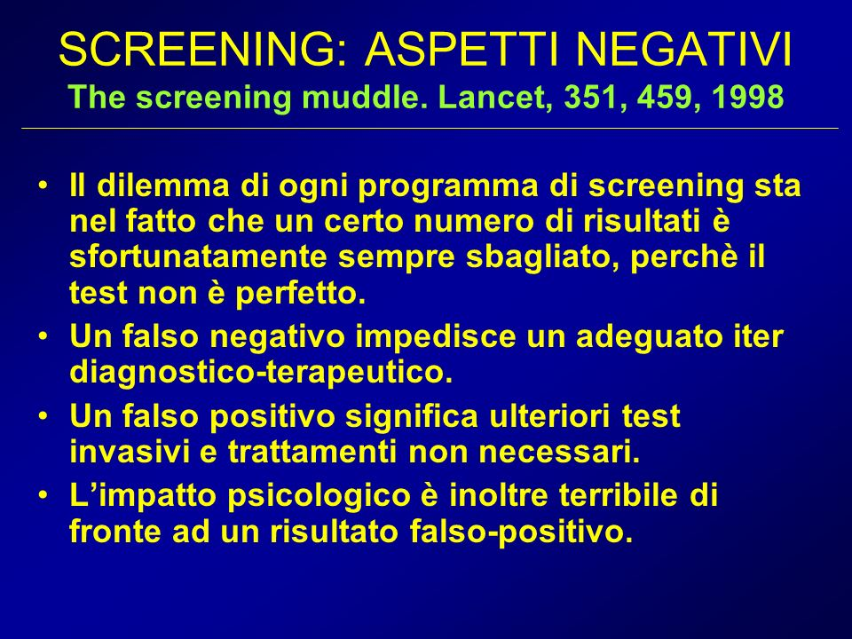 SCREENING: ASPETTI NEGATIVI The screening muddle