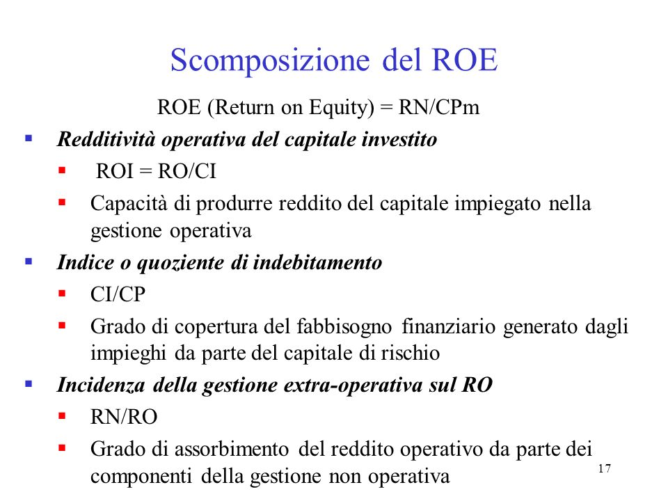 Scomposizione del ROE ROE (Return on Equity) = RN/CPm