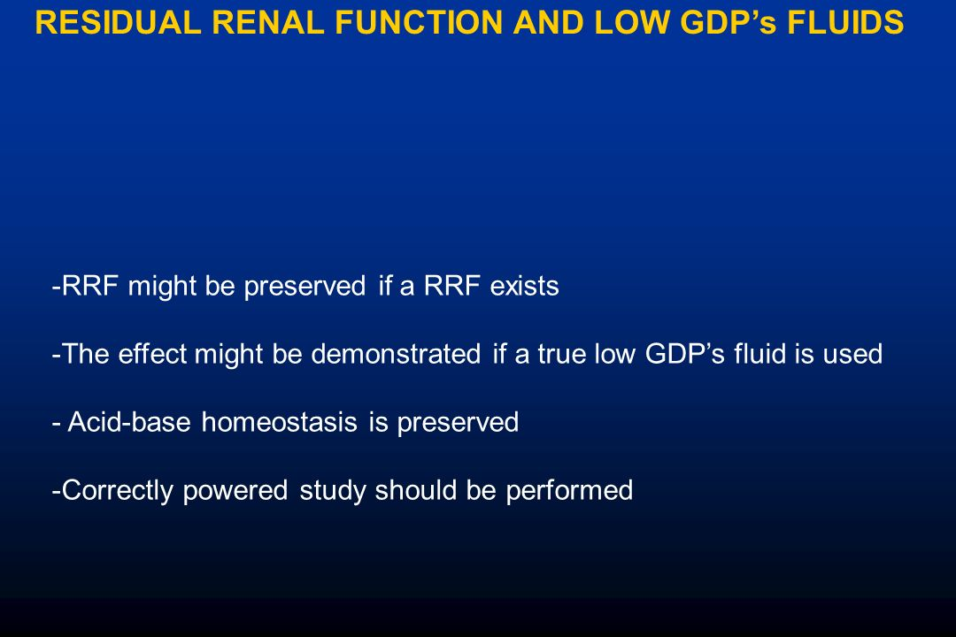 RESIDUAL RENAL FUNCTION AND LOW GDP's FLUIDS