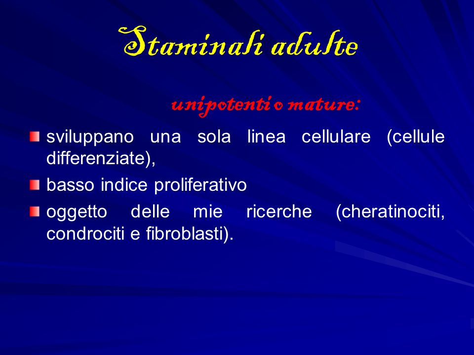 Staminali adulte unipotenti o mature: