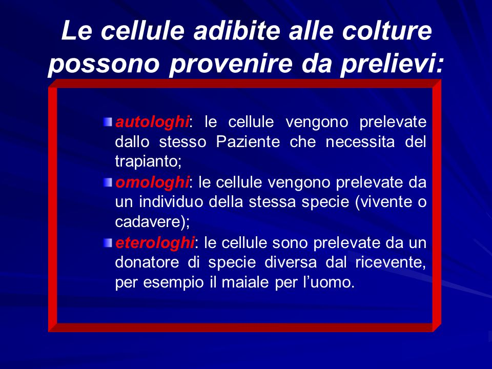 Le cellule adibite alle colture possono provenire da prelievi: