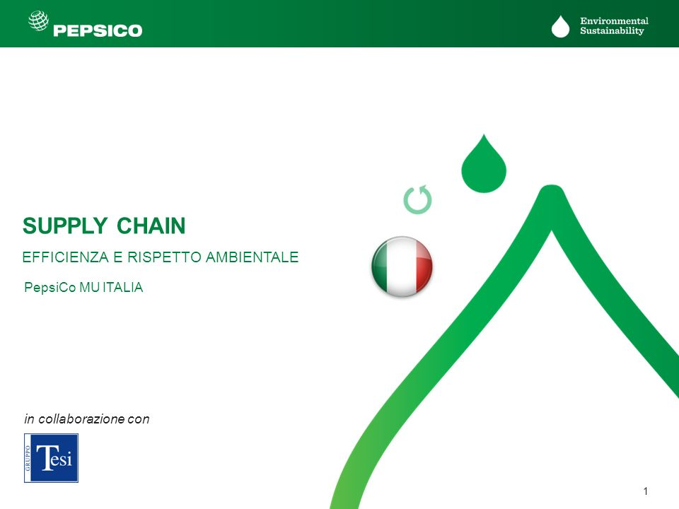 SUPPLY CHAIN EFFICIENZA E RISPETTO AMBIENTALE PepsiCo MU ITALIA