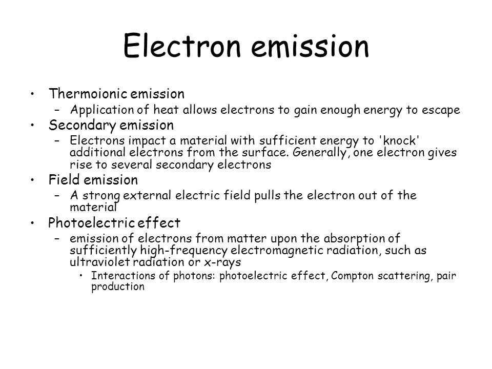 Electron emission Thermoionic emission Secondary emission
