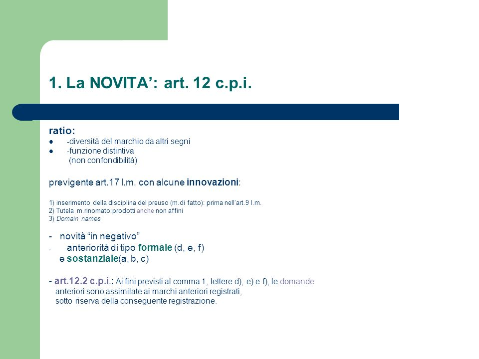 1. La NOVITA': art. 12 c.p.i. ratio: