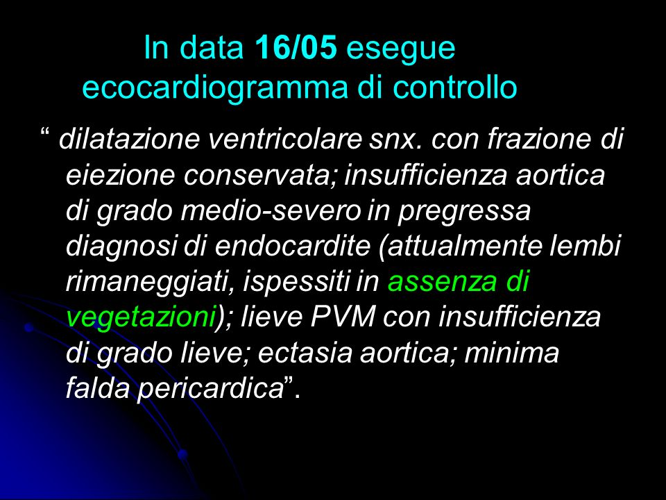 In data 16/05 esegue ecocardiogramma di controllo