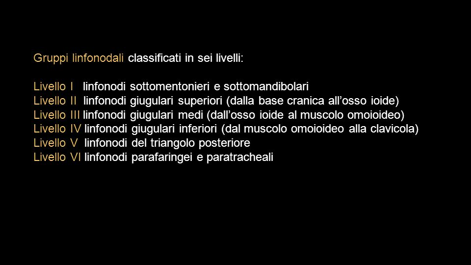 Gruppi linfonodali classificati in sei livelli: