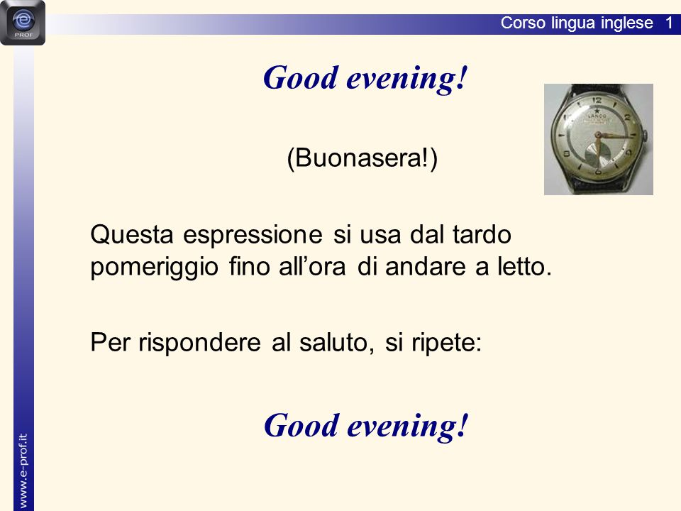 Good evening! (Buonasera!)
