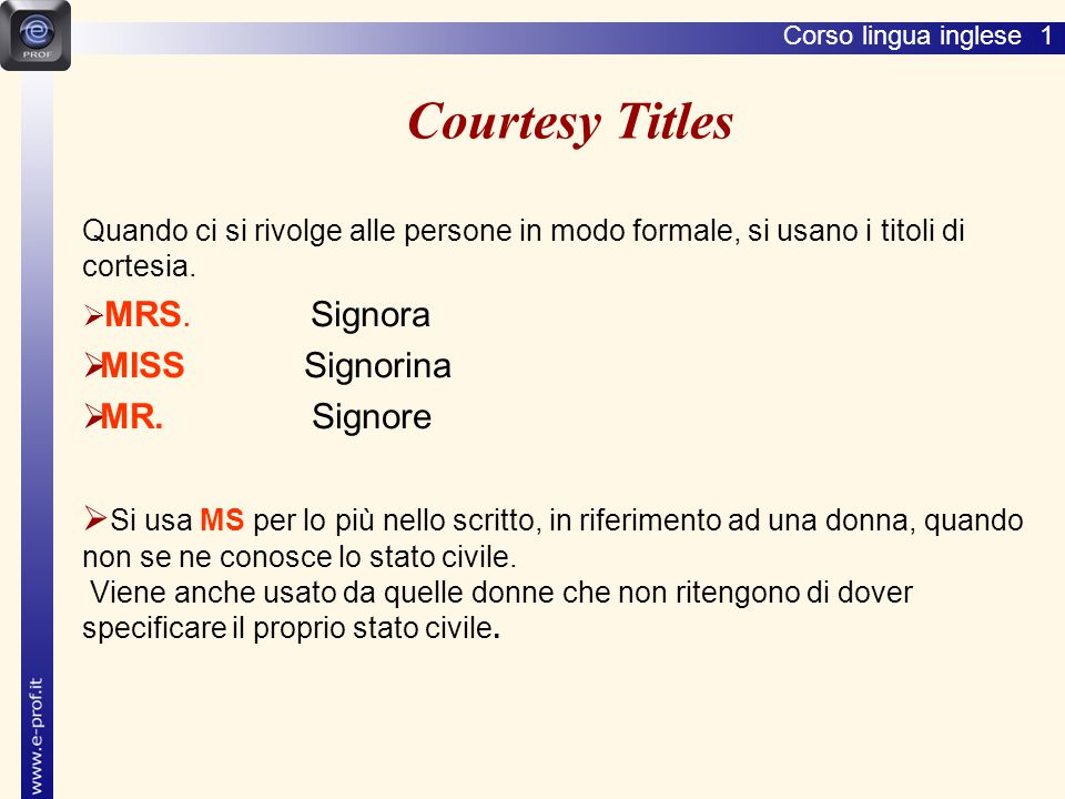 Courtesy Titles MISS Signorina MR. Signore