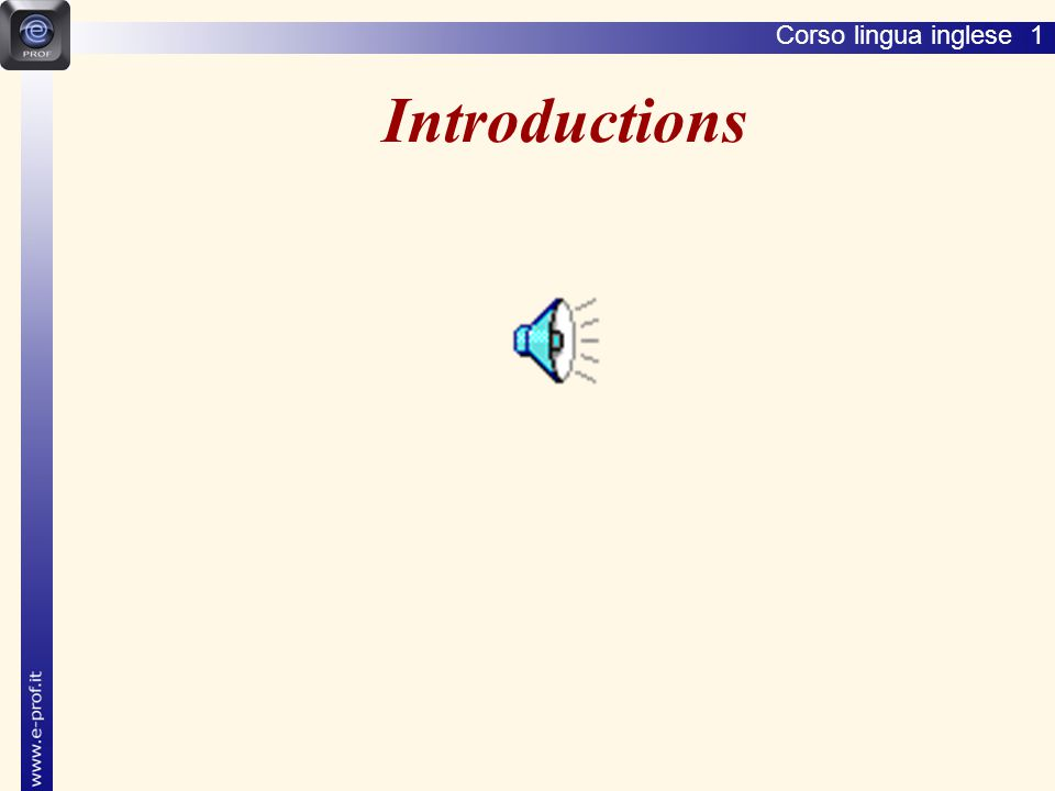 Lingua inglese 1 Introductions