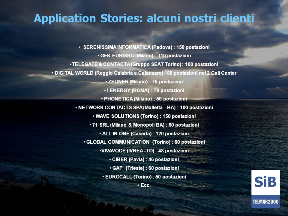 Application Stories: alcuni nostri clienti