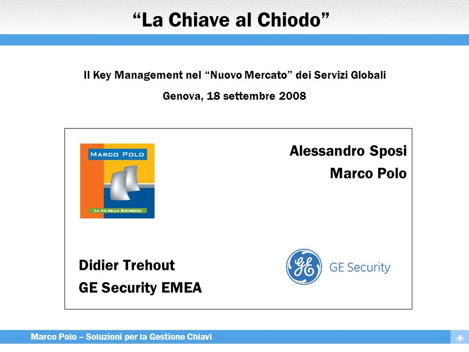 Alessandro Sposi Marco Polo Didier Trehout GE Security EMEA