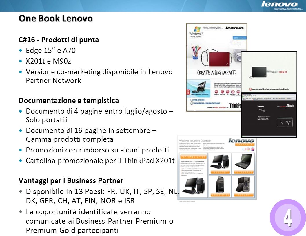 One Book Lenovo C#16 - Prodotti di punta. Edge 15 e A70. X201t e M90z. Versione co-marketing disponibile in Lenovo Partner Network.