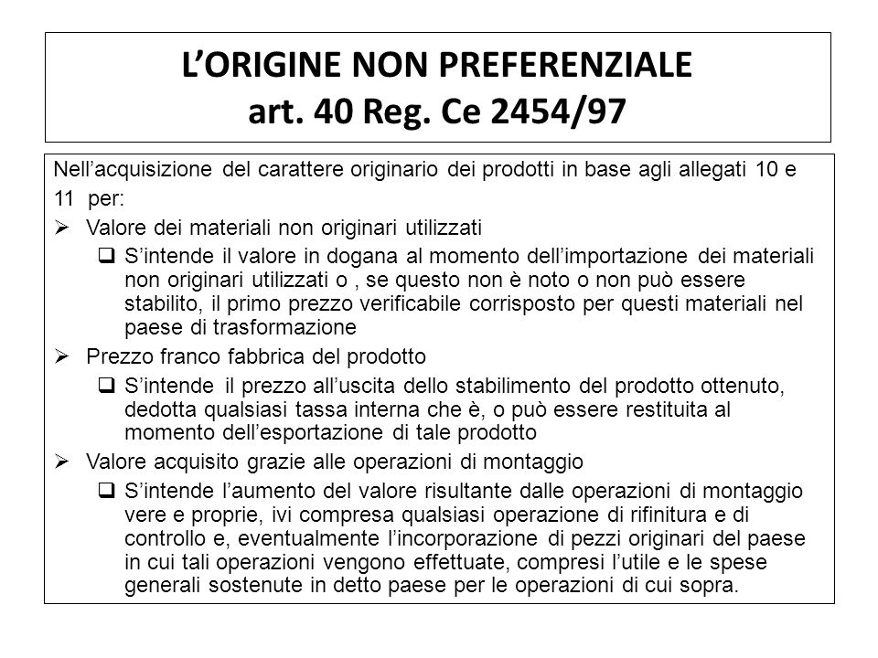 L'ORIGINE NON PREFERENZIALE art. 40 Reg. Ce 2454/97