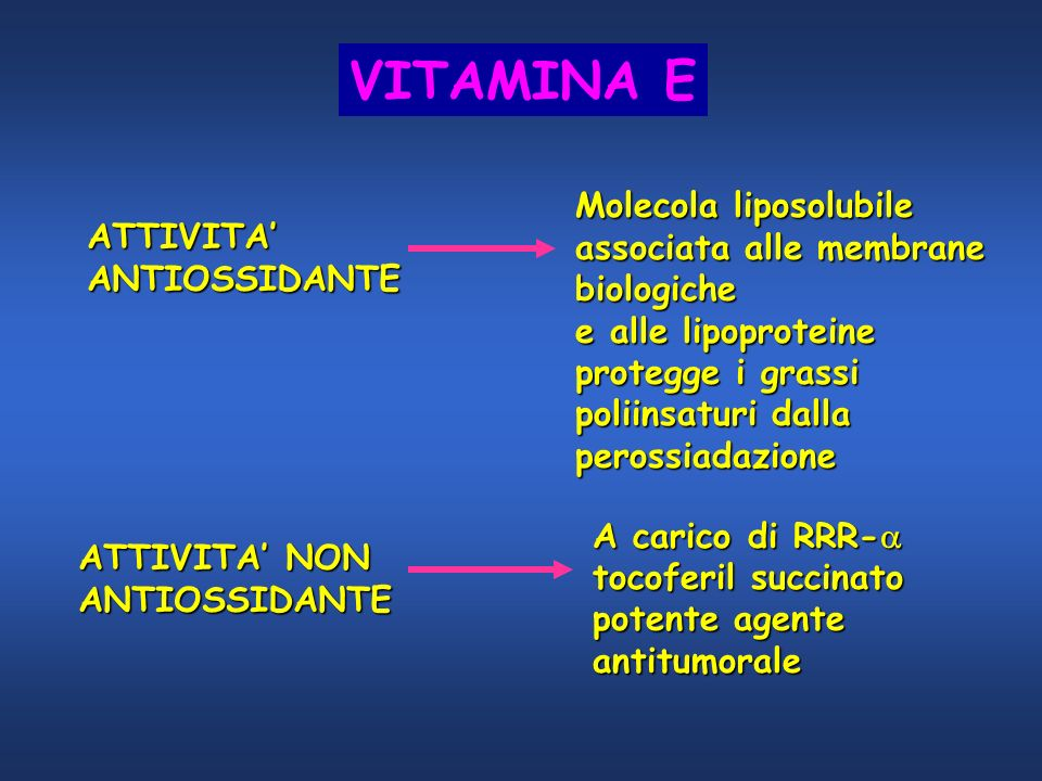 VITAMINA E Molecola liposolubile associata alle membrane biologiche