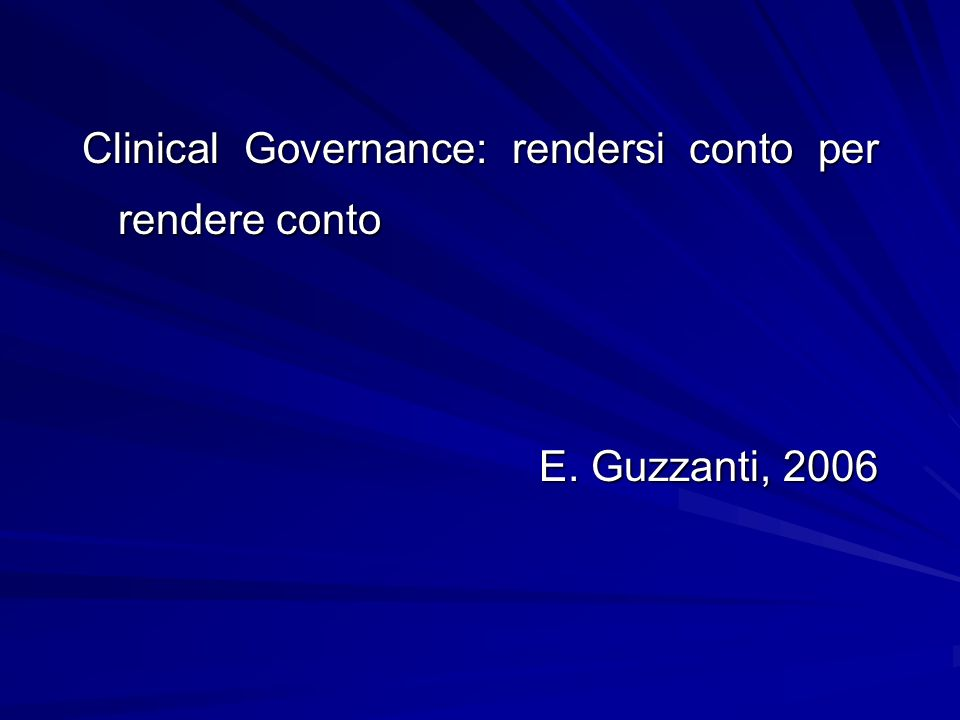 Clinical Governance: rendersi conto per rendere conto