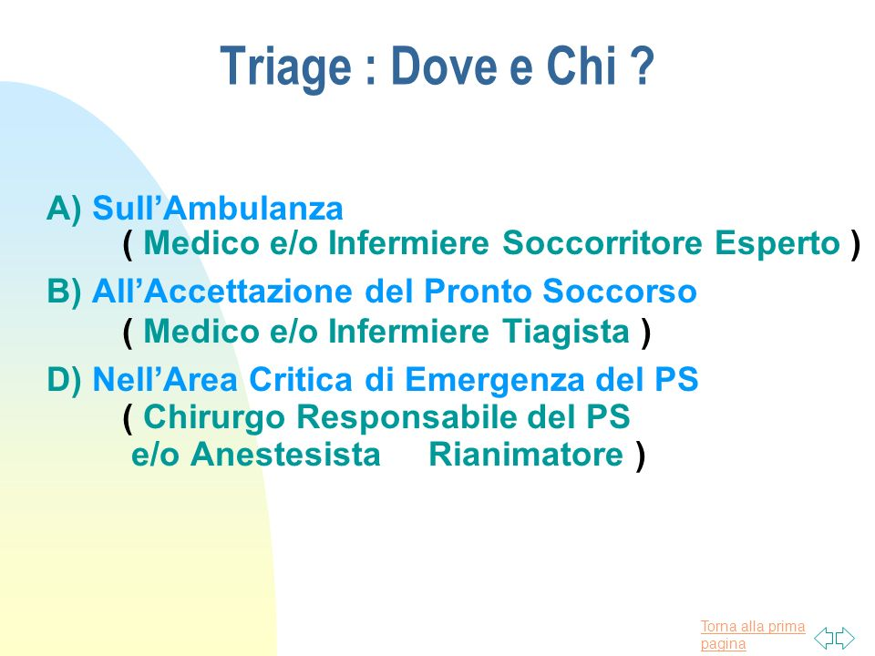 Triage : Dove e Chi A) Sull'Ambulanza