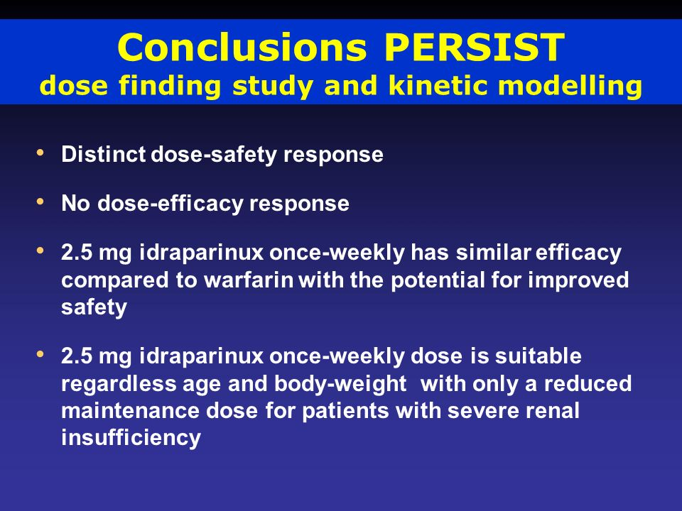 Conclusions PERSIST dose finding study and kinetic modelling