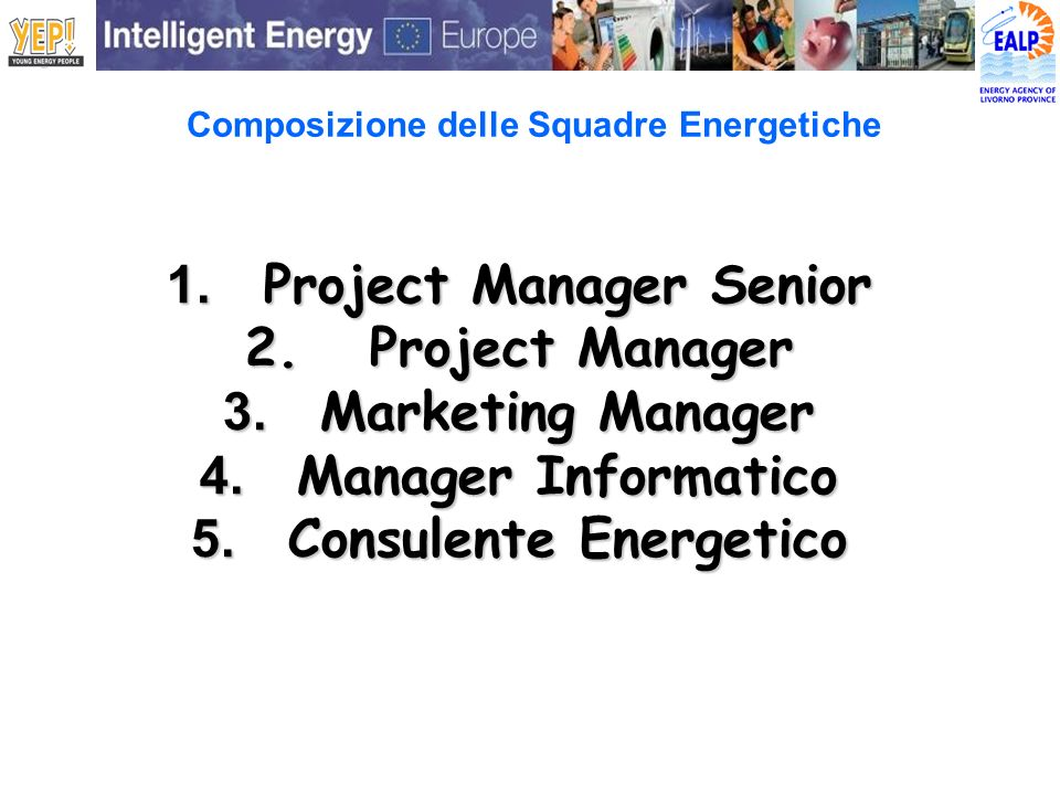 1. Project Manager Senior 2. Project Manager 3. Marketing Manager