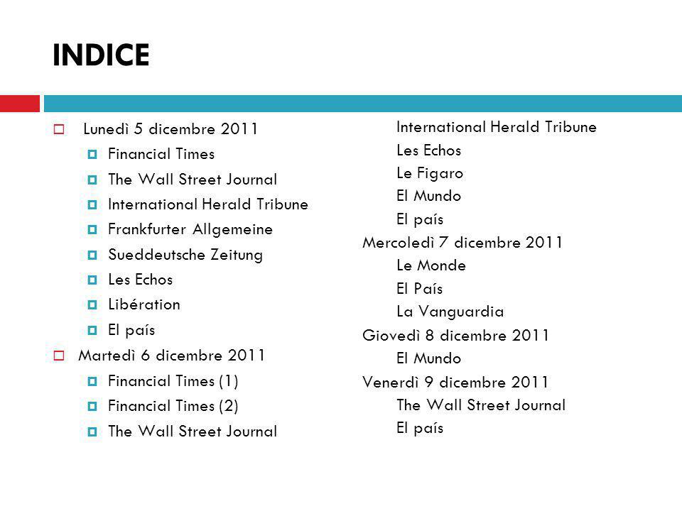 INDICE Lunedì 5 dicembre 2011 Financial Times The Wall Street Journal