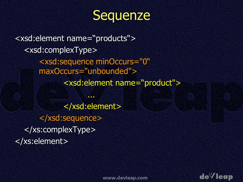 Sequenze <xsd:element name= products > <xsd:complexType>