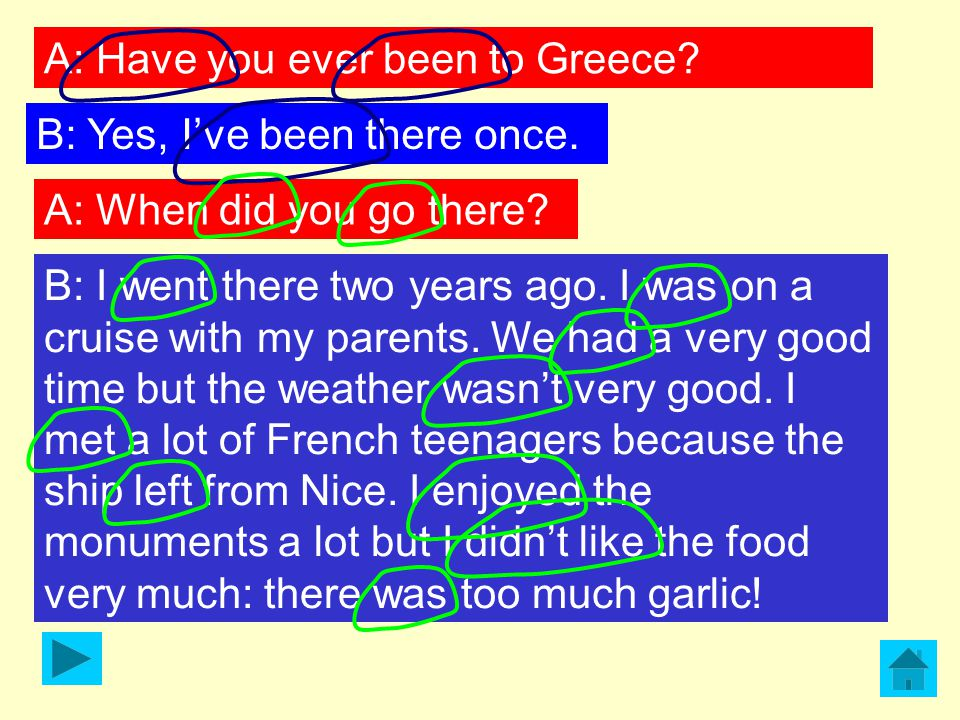 A: Have you ever been to Greece