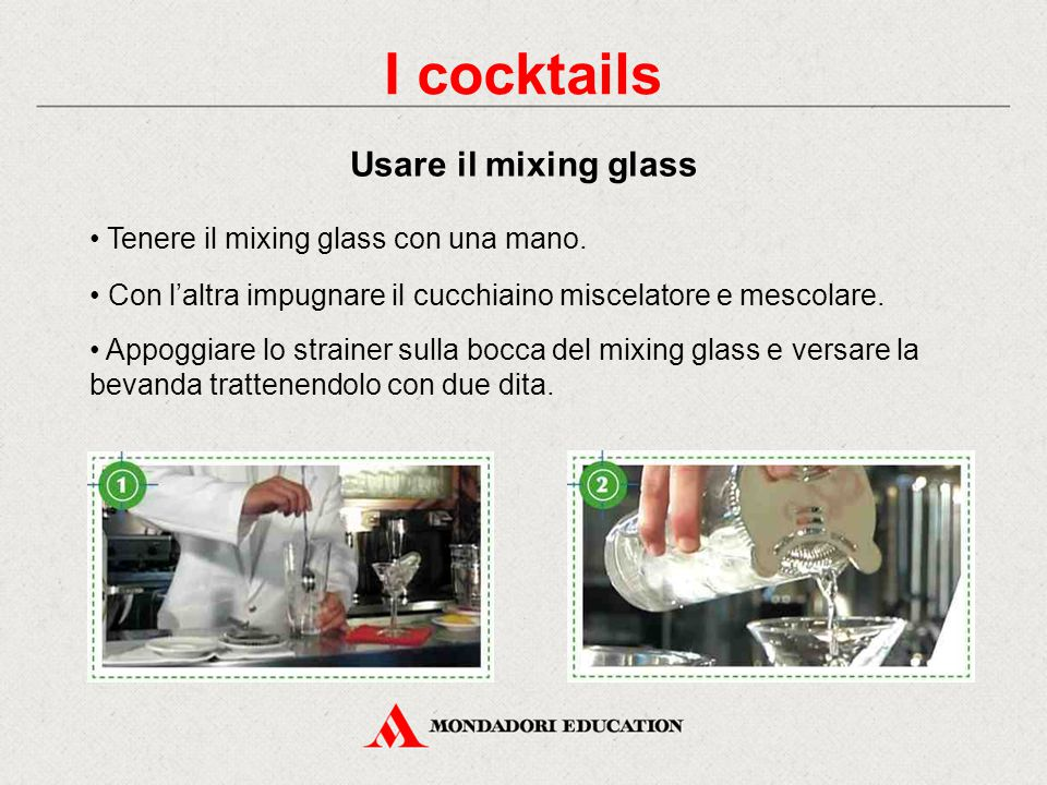 I cocktails Usare il mixing glass