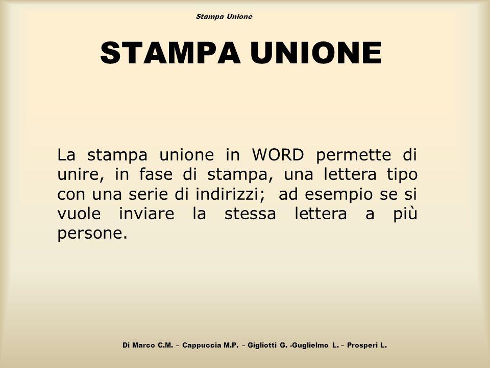 9b8efd15ff 1 Stampa unione Stampa Unione STAMPA UNIONE La stampa unione in WORD  permette di ...
