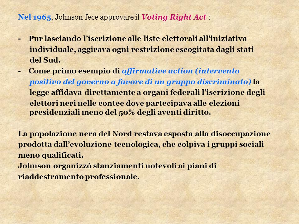 Nel 1965, Johnson fece approvare il Voting Right Act :