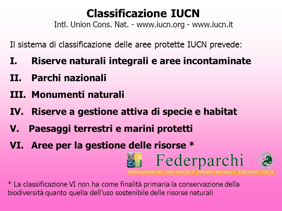 Classificazione IUCN Intl. Union Cons. Nat. - www. iucn. org - www
