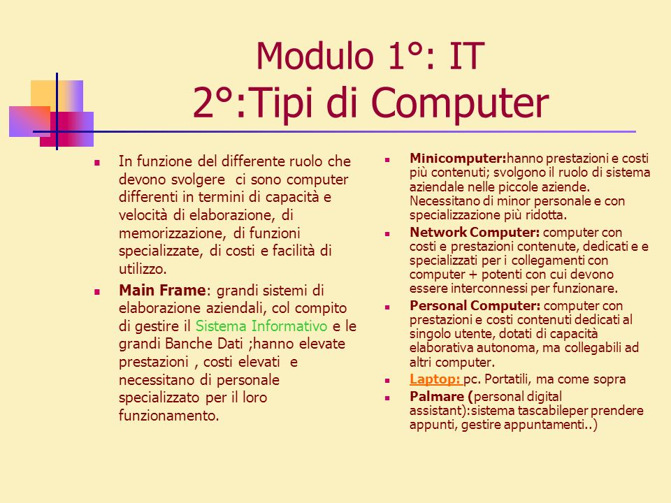 Modulo 1°: IT 2°:Tipi di Computer