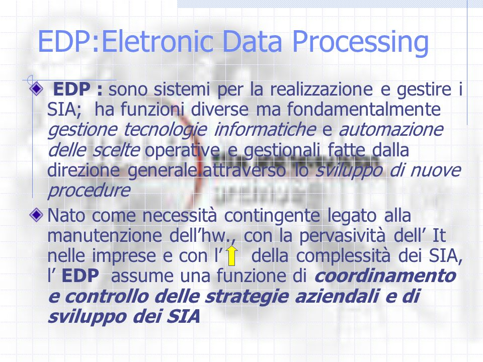 EDP:Eletronic Data Processing