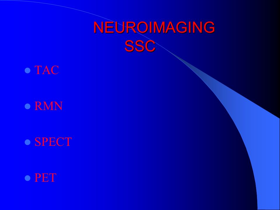 NEUROIMAGING SSC TAC RMN SPECT PET