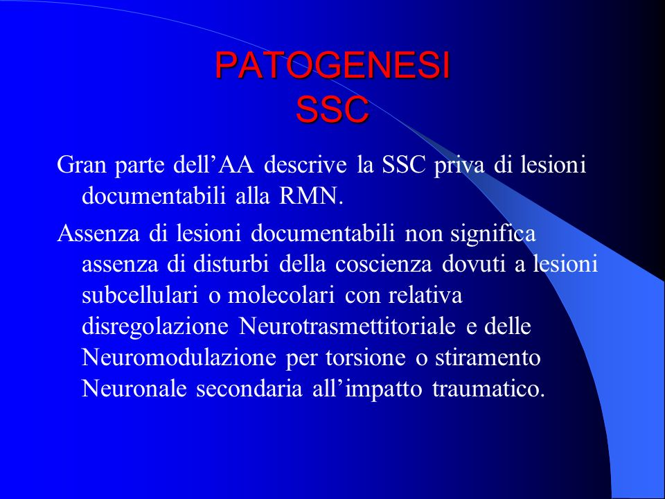 PATOGENESI SSC Gran parte dell'AA descrive la SSC priva di lesioni documentabili alla RMN.