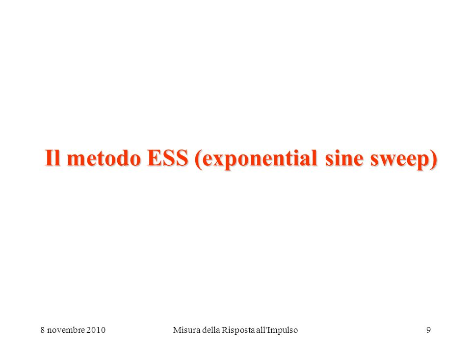 Il metodo ESS (exponential sine sweep)