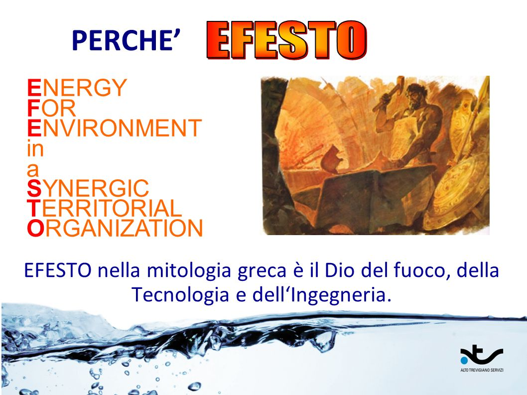 PERCHE' EFESTO. ENERGY FOR ENVIRONMENT in a SYNERGIC TERRITORIAL ORGANIZATION.