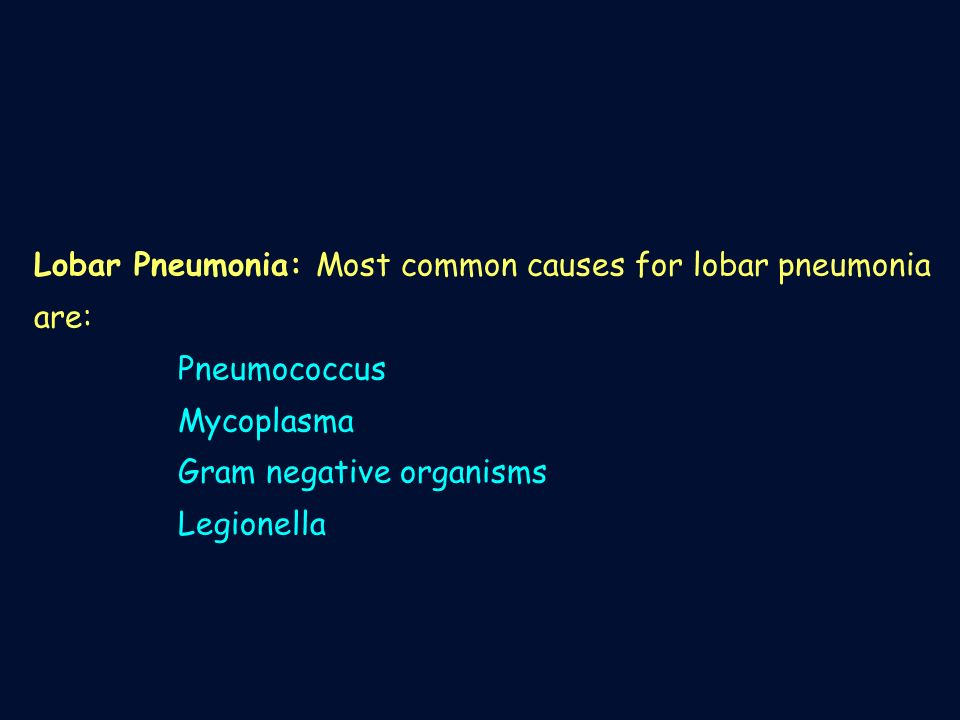 Lobar Pneumonia: Most common causes for lobar pneumonia