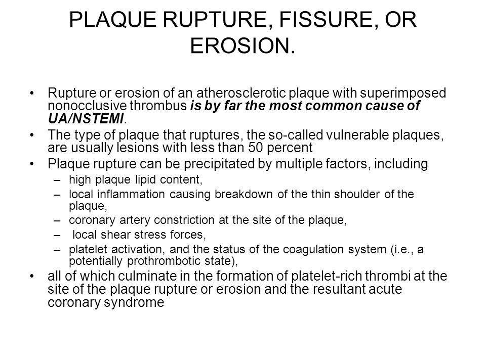 PLAQUE RUPTURE, FISSURE, OR EROSION.
