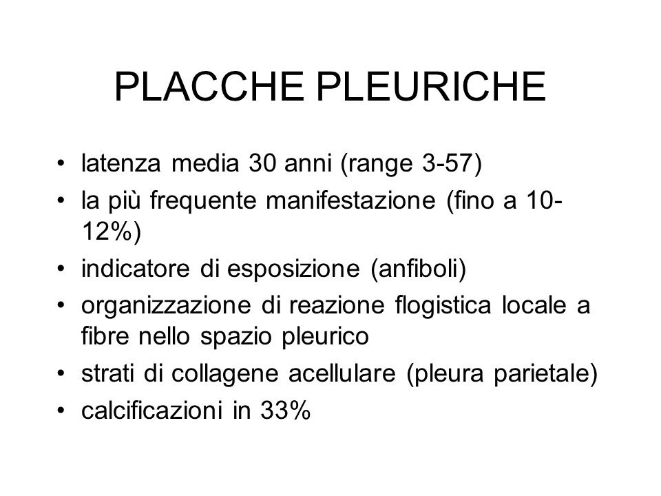 PLACCHE PLEURICHE latenza media 30 anni (range 3-57)