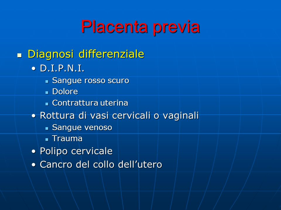 Placenta previa Diagnosi differenziale D.I.P.N.I.