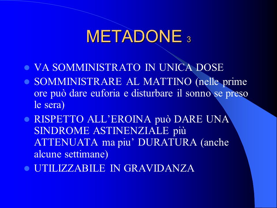 METADONE 3 VA SOMMINISTRATO IN UNICA DOSE